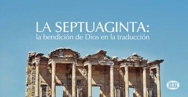 LA SEPTUAGINTA: LA BENDICIÓN DE DIOS EN LA TRADUCCIÓN
